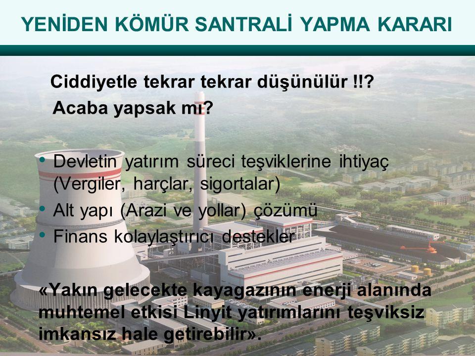 YENİDEN KÖMÜR SANTRALİ YAPMA KARARI Ciddiyetle tekrar tekrar düşünülür !!.