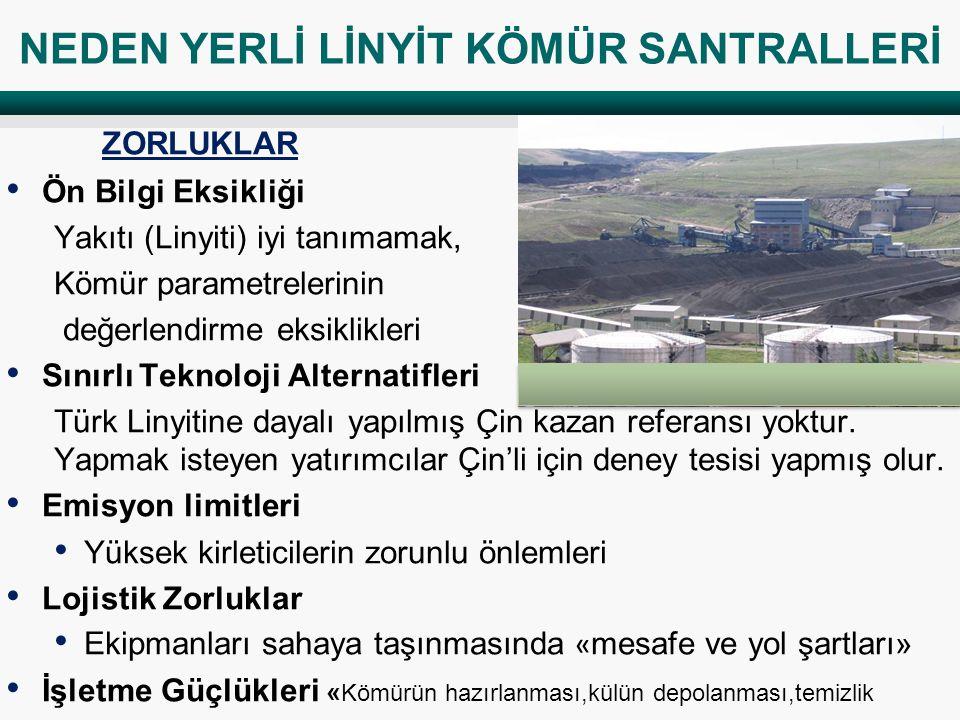 ZORLUKLAR • Ön Bilgi Eksikliği Yakıtı (Linyiti) iyi tanımamak, Kömür parametrelerinin değerlendirme eksiklikleri • Sınırlı Teknoloji Alternatifleri Türk Linyitine dayalı yapılmış Çin kazan referansı yoktur.