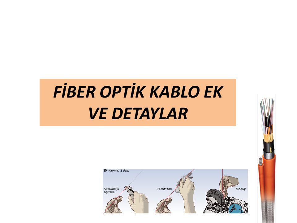 FİBER OPTİK KABLO EK VE DETAYLAR