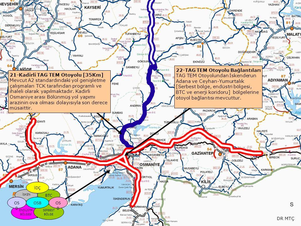 22-TAG TEM Otoyolu Bağlantıları TAG TEM Otoyolundan İskenderun Adana ve Ceyhan-Yumurtalık [Serbest bölge, endüstri bölgesi, BTC ve enerji koridoru] bö