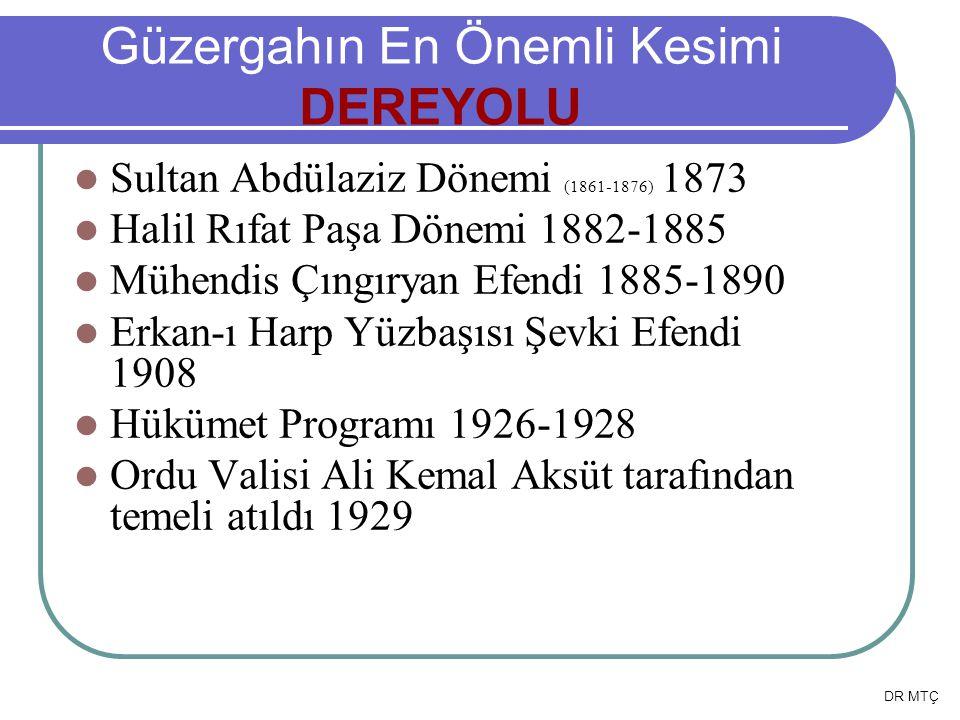  Sultan Abdülaziz Dönemi (1861-1876) 1873  Halil Rıfat Paşa Dönemi 1882-1885  Mühendis Çıngıryan Efendi 1885-1890  Erkan-ı Harp Yüzbaşısı Şevki Ef