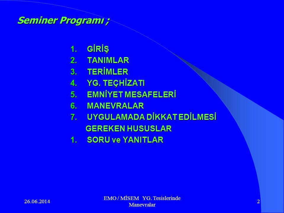 26.06.2014 EMO / MİSEM YG.Tesislerinde Manevralar 52 c.Hava yalıtımlı Metal Mahfazalı YG.