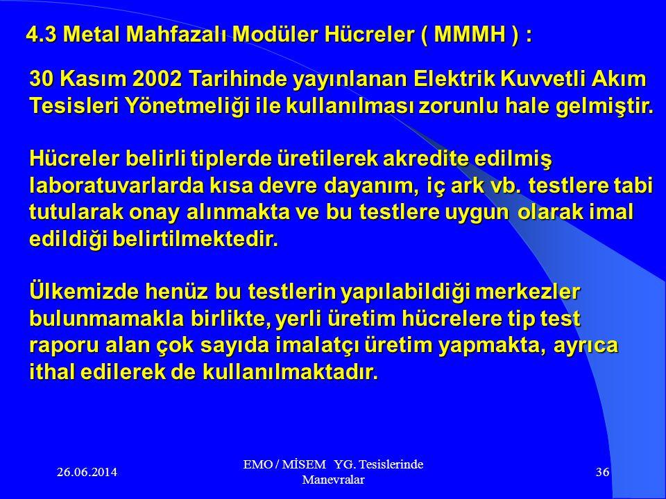 26.06.2014 EMO / MİSEM YG. Tesislerinde Manevralar 35 Metal Mahfazalı Modüler YG. Hücreleri
