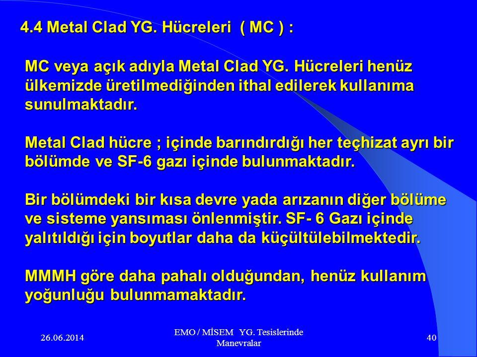 26.06.2014 EMO / MİSEM YG. Tesislerinde Manevralar 39 Metal Mahfazalı Modüler YG. Hücreleri