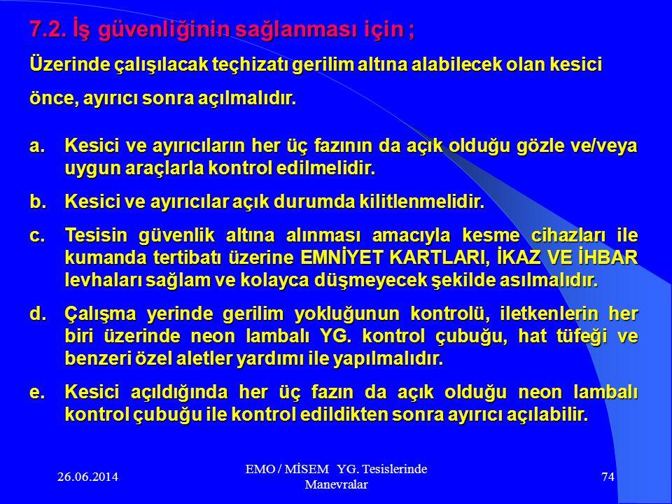 26.06.2014 EMO / MİSEM YG. Tesislerinde Manevralar 73 7.1. Genel kurallar: YG. Tesislerinde programlanan her tür çalışma, aşağıdaki hususlar dikkate a