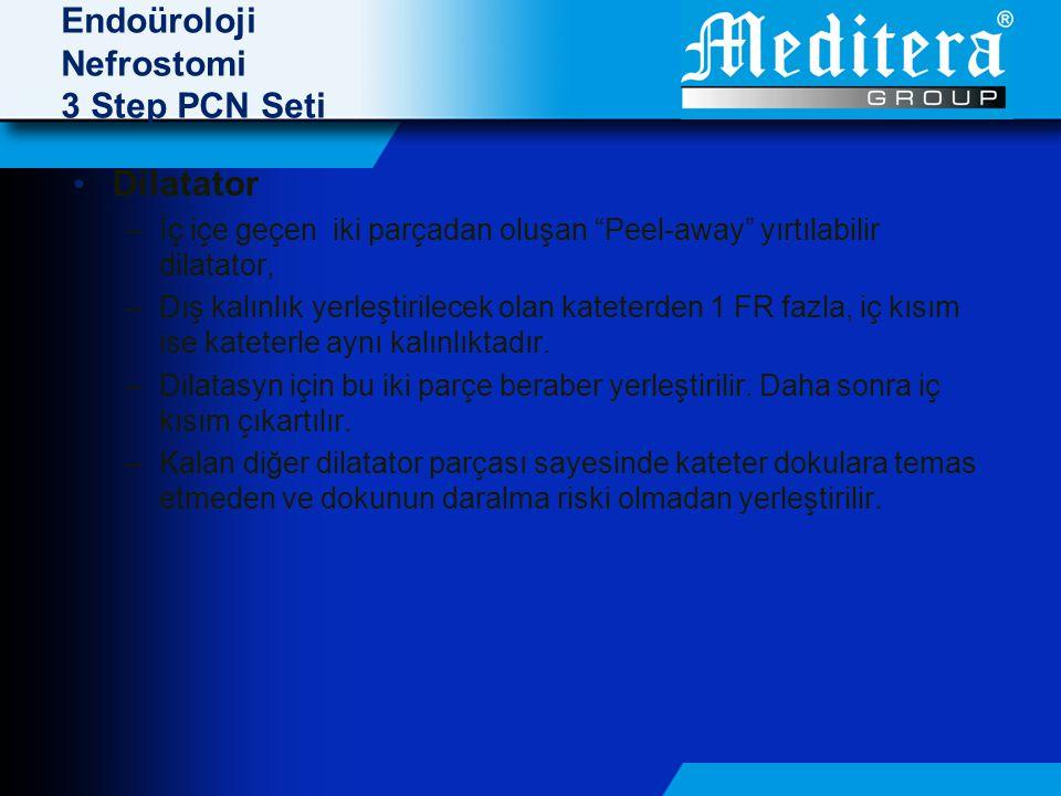 Endoüroloji Nefrostomi 3 Step PCN Seti • Dilatator –İç içe geçen iki parçadan oluşan Peel-away yırtılabilir dilatator, –Dış kalınlık yerleştirilecek olan kateterden 1 FR fazla, iç kısım ise kateterle aynı kalınlıktadır.