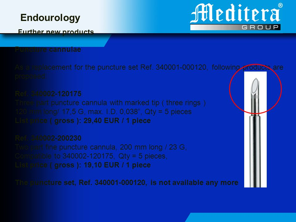 Endourology Further new products Puncture cannulae As a replacement for the puncture set Ref.