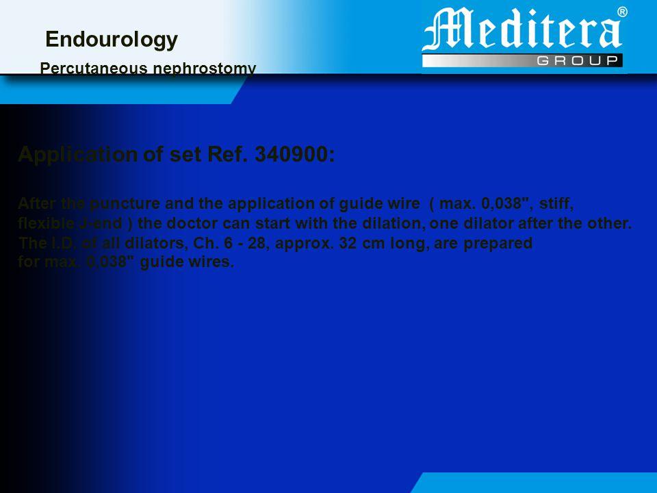Endourology Percutaneous nephrostomy Application of set Ref.