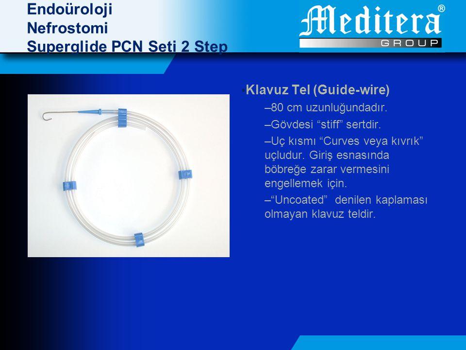 Endoüroloji Nefrostomi Superglide PCN Seti 2 Step • Klavuz Tel (Guide-wire) –80 cm uzunluğundadır.