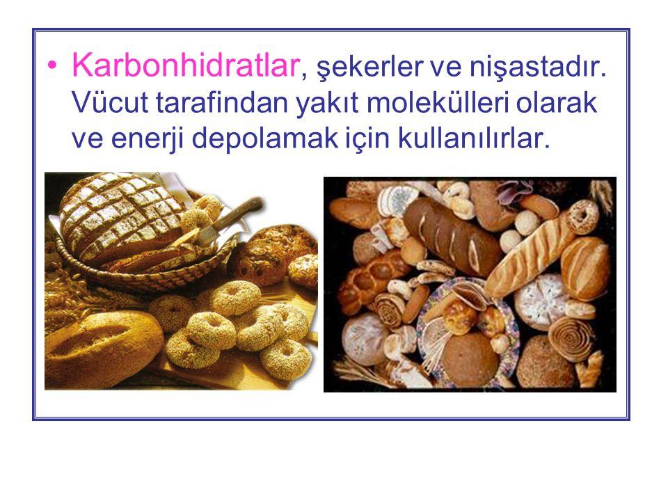 •Karbonhidratlar, şekerler ve nişastadır.
