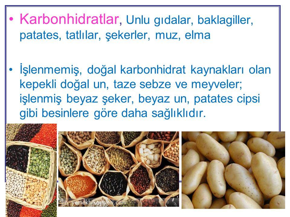 Yüksek karbonhidrat içeren besinler •Ekmek ve tahıllar (pirinç, buğday, bulgur, mısır, yulaf, irmik) •Un ve unlu ürünler •Baklagiller (kuru fasulye, nohut, mercimek, soya) •Meyveler •Bazı sebzeler (patates, havuç, bezelye) •B, C vit, kalsiyum, fosfor, demir