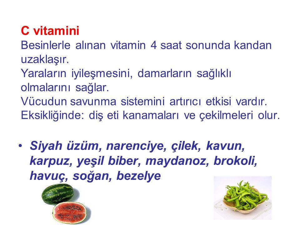 C vitamini Besinlerle alınan vitamin 4 saat sonunda kandan uzaklaşır.