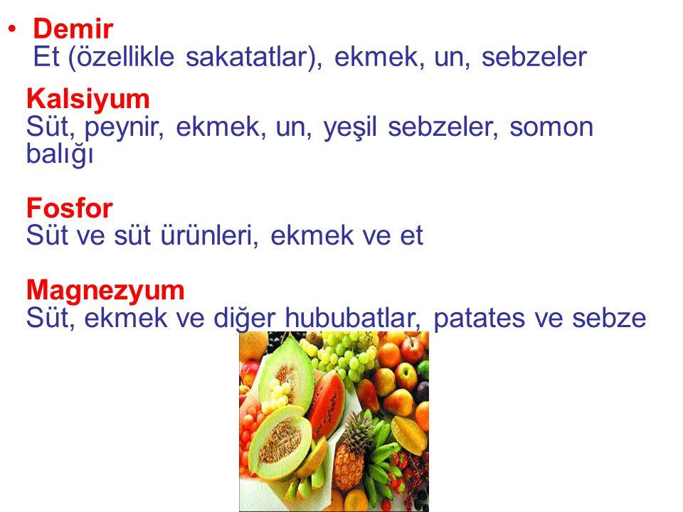 •Sodyum Tuz, maya, şarküteri ürünleri Potasyum Sebzeler, et, süt ve meyveler •Çinko Et, süt, ekmek, diğer hububatlar, sardalya, kabuklu deniz ürünleri
