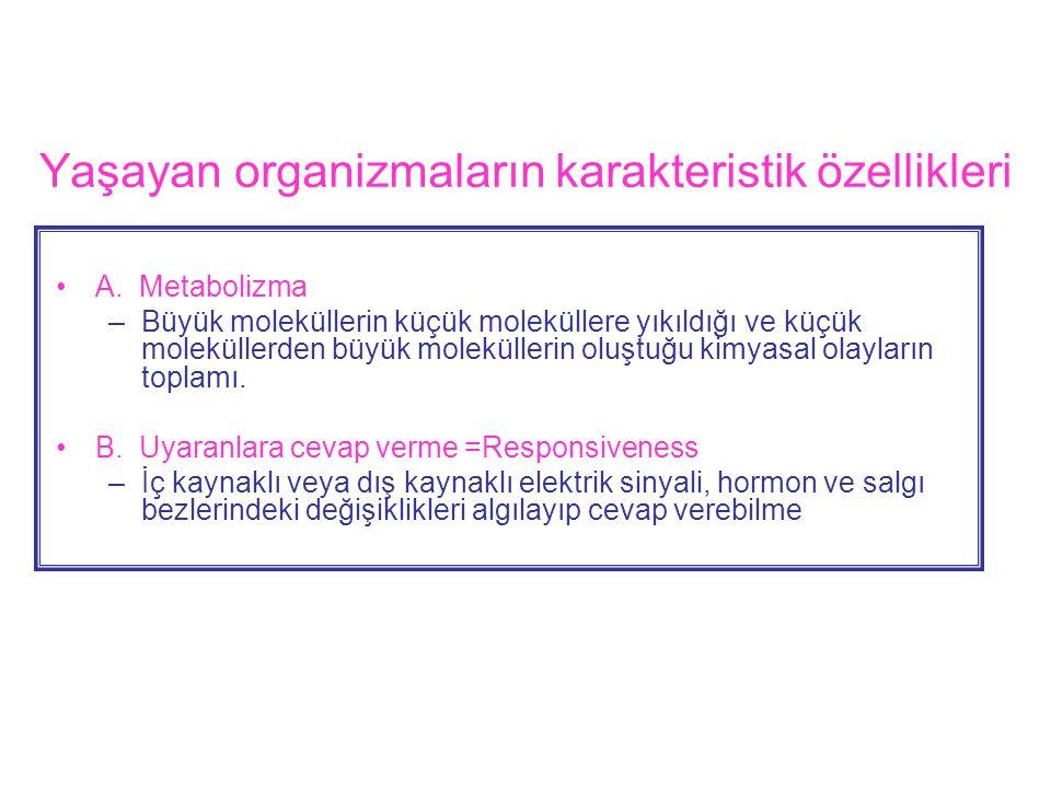 Yaşayan organizmaların karakteristik özellikleri •A.