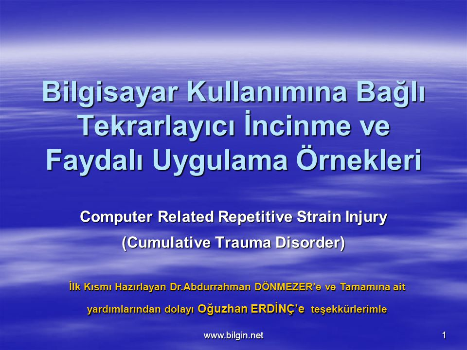 www.bilgin.net2 AMAÇ Büro çalışanlarına PC kullanımının yol açabileceği RSI (Repetitive Strain Injury) adı verilen fonksiyonel bozukluğu ve korunma yöntemlerini tanıtmak