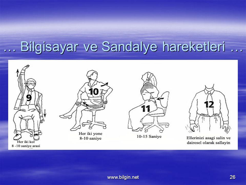 www.bilgin.net26 … Bilgisayar ve Sandalye hareketleri …