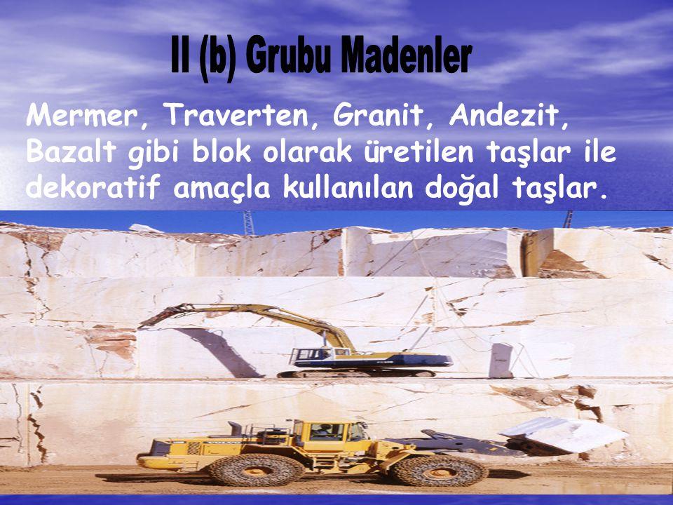 25 KASIM 2010 MİGEM 14 Mermer, Traverten, Granit, Andezit, Bazalt gibi blok olarak üretilen taşlar ile dekoratif amaçla kullanılan doğal taşlar.