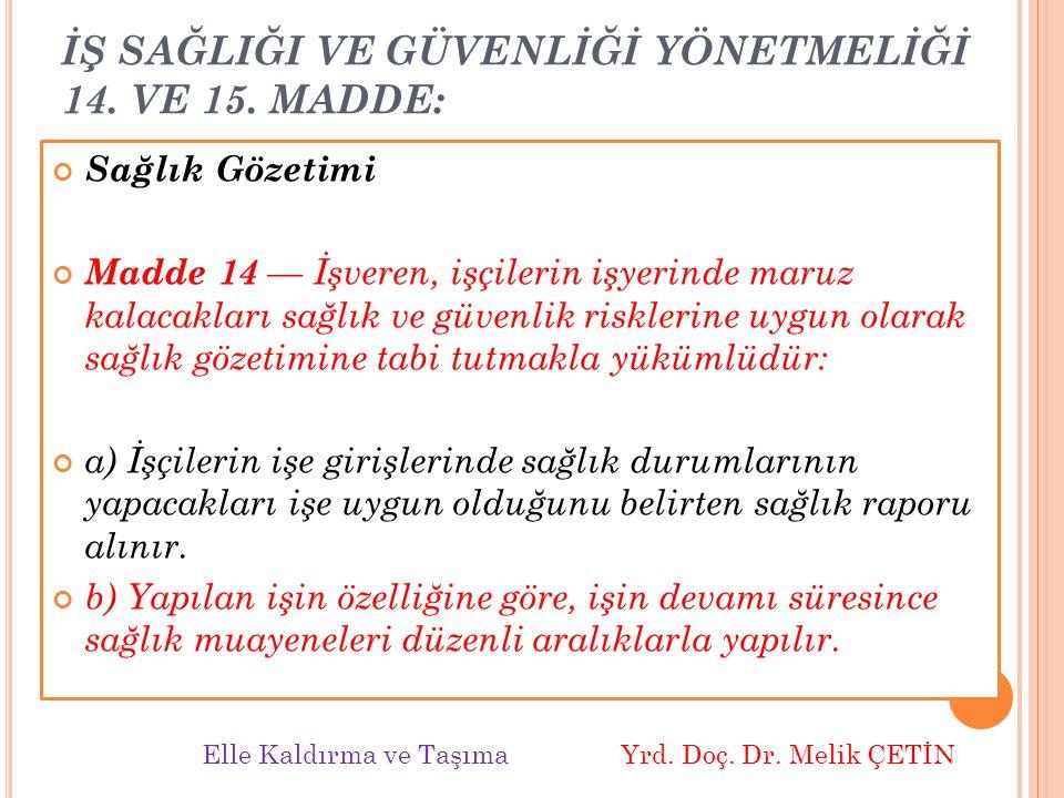 İŞ SAĞLIĞI VE GÜVENLİĞİ YÖNETMELİĞİ 14.VE 15.