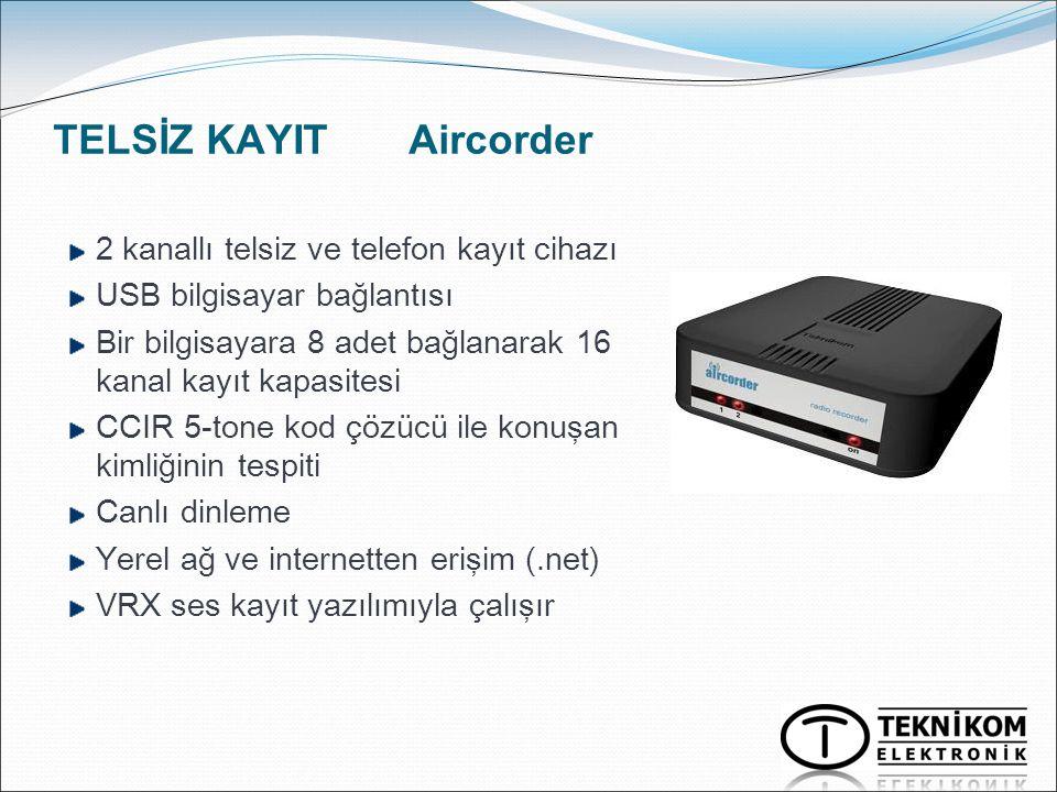 TELSİZ KAYIT Aircorder 2 kanallı telsiz ve telefon kayıt cihazı USB bilgisayar bağlantısı Bir bilgisayara 8 adet bağlanarak 16 kanal kayıt kapasitesi