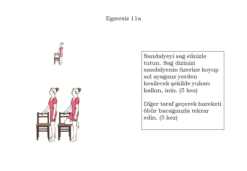 Egzersiz 11a Sandalyeyi sağ elinizle tutun.