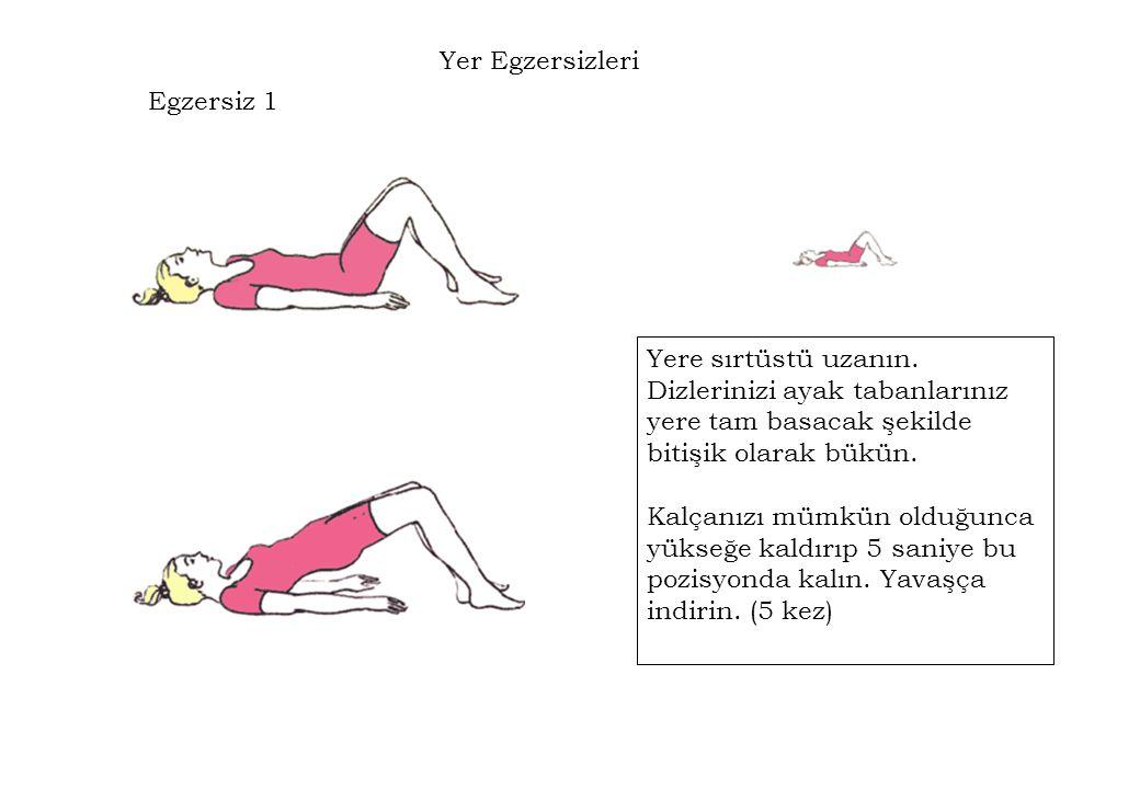 Yere sırtüstü uzanın. Dizlerinizi ayak tabanlarınız yere tam basacak şekilde bitişik olarak bükün. Kalçanızı mümkün olduğunca yükseğe kaldırıp 5 saniy