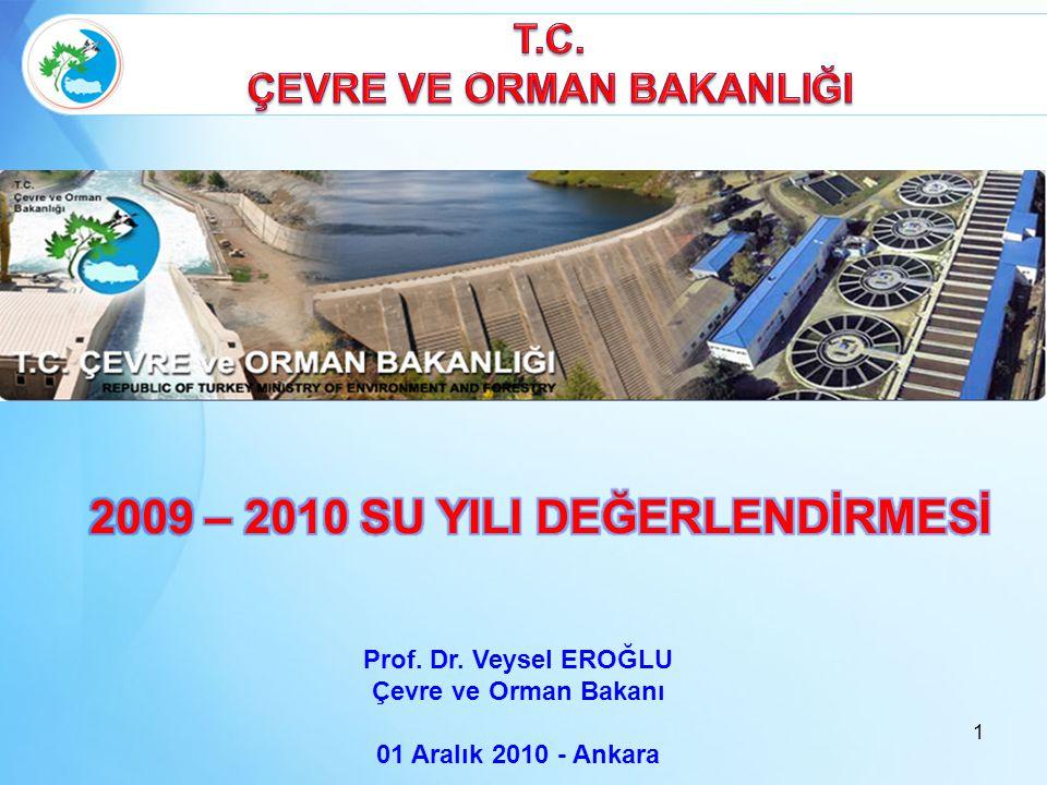 Prof. Dr. Veysel EROĞLU Çevre ve Orman Bakanı 01 Aralık 2010 - Ankara 1