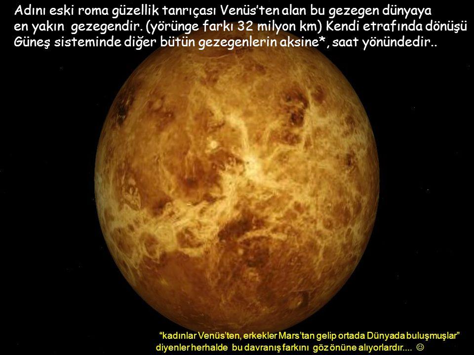 Güneşe en yakın gezegen Merkür..Merkür'ün bir günü (176 dünya günü) bir merkür yılının tam iki katı !! Dolayısıyla doğu ve batı sürekli yer değiştiriy