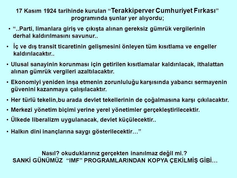 17 Kasım 1924 tarihinde kurulan Terakkiperver Cumhuriyet Fırkası programında şunlar yer alıyordu; Nasıl.
