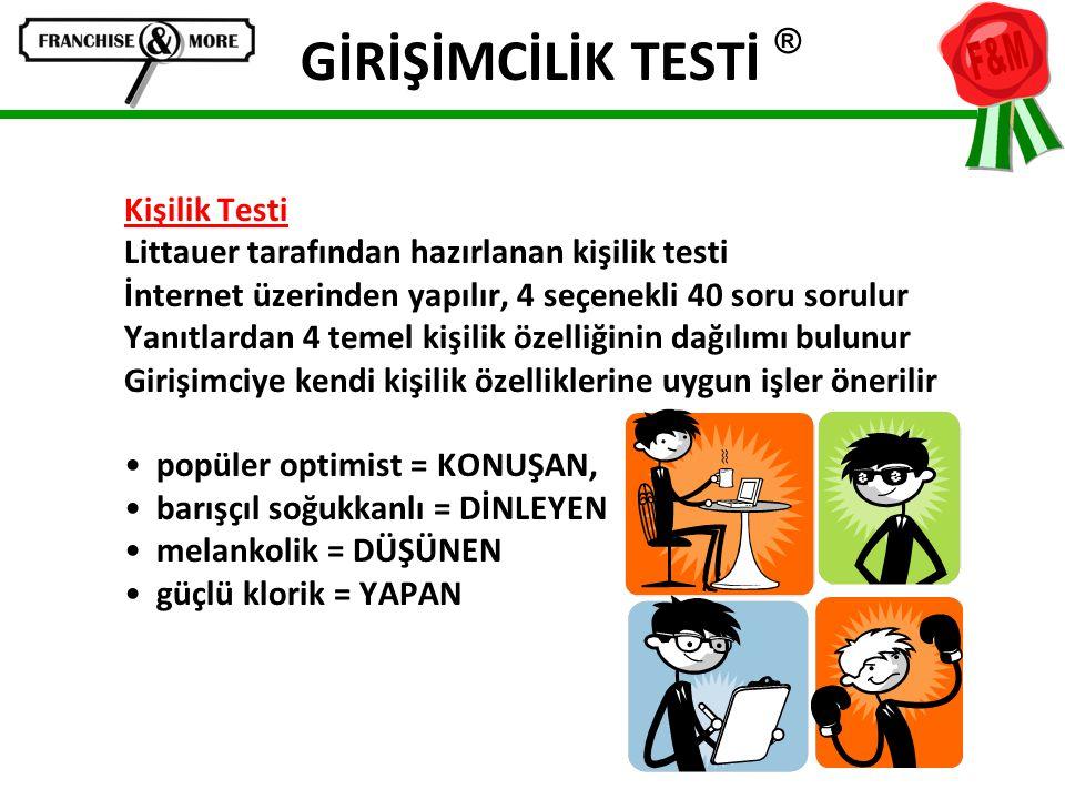 GİRİŞİMCİLİK TESTİ ® Kişilik Testi Littauer tarafından hazırlanan kişilik testi İnternet üzerinden yapılır, 4 seçenekli 40 soru sorulur Yanıtlardan 4