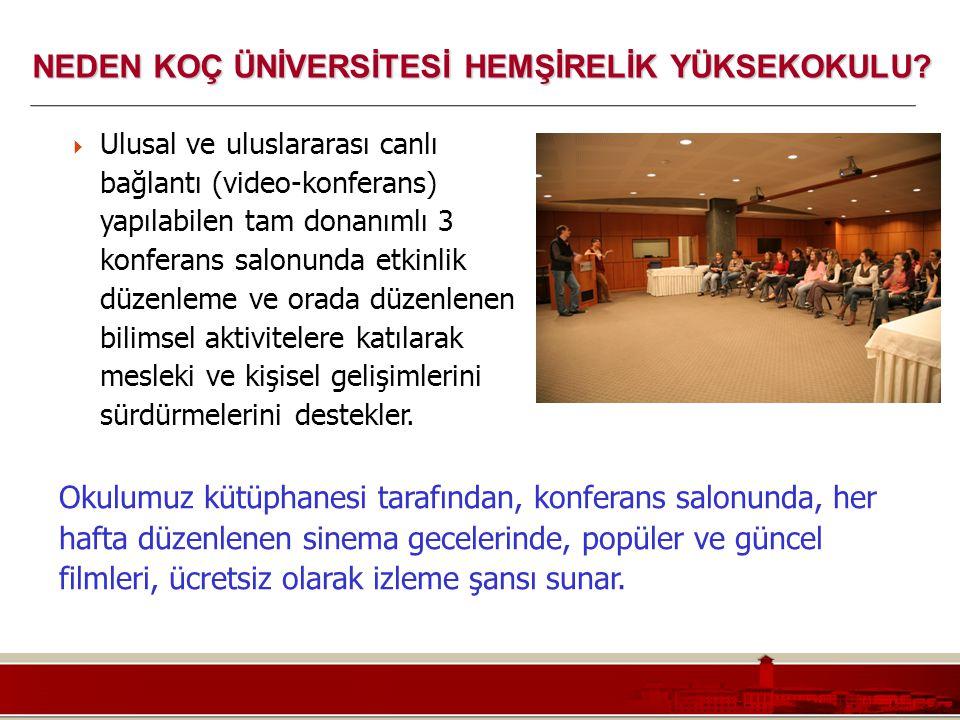 Koç Üniversitesi – Mühendislik Fakültesi  Ulusal ve uluslararası canlı bağlantı (video-konferans) yapılabilen tam donanımlı 3 konferans salonunda etk