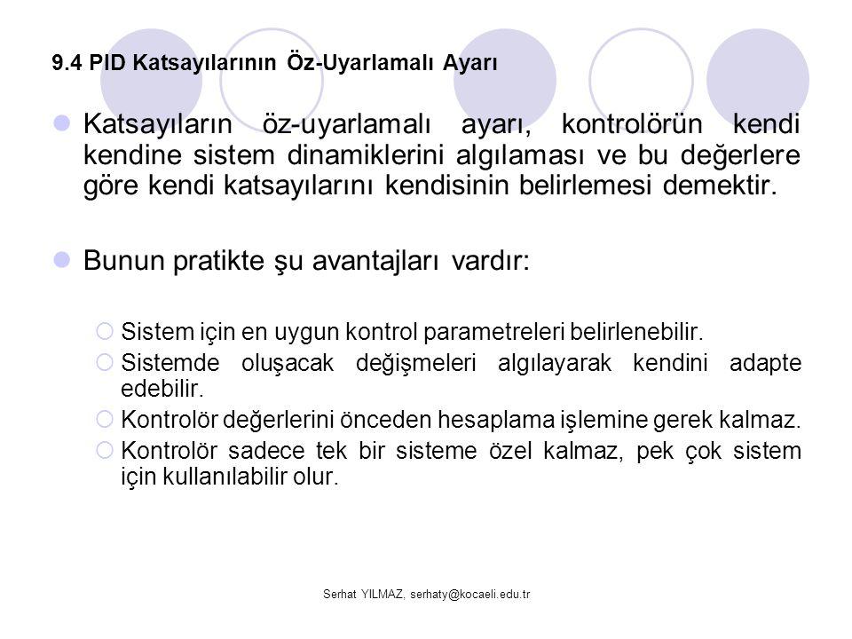 Serhat YILMAZ, serhaty@kocaeli.edu.tr  Oransal Kontrol: Önce kazancı 100 olan oransal denetleyicimizi kullanmayı deneyelim.