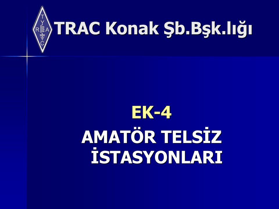 TRAC Konak Şb.Bşk.lığı EK-4 AMATÖR TELSİZ İSTASYONLARI