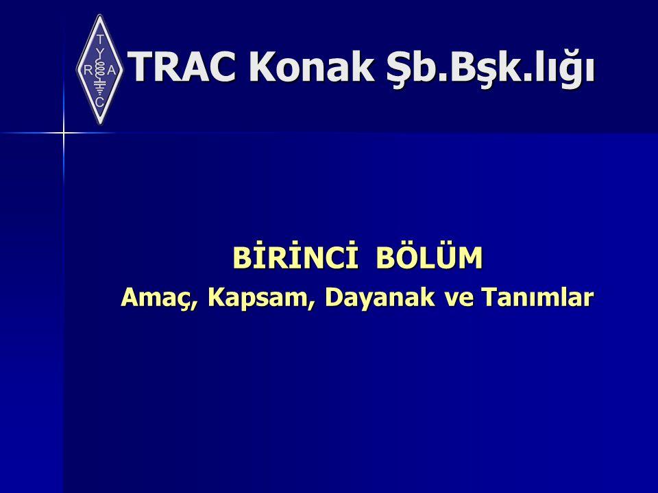 TRAC Konak Şb.Bşk.lığı Frekans Bantlarına İlişkin Açıklamalar KarakterAçıklama (P) Birinci Öncelikli Servis (Primary Service):Frekans bandında birinci öncelikli çalışan servistir.
