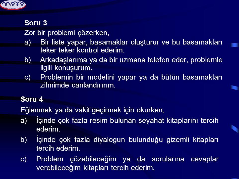 Soru 3 Zor bir problemi çözerken, a)Bir liste yapar, basamaklar oluşturur ve bu basamakları teker teker kontrol ederim.