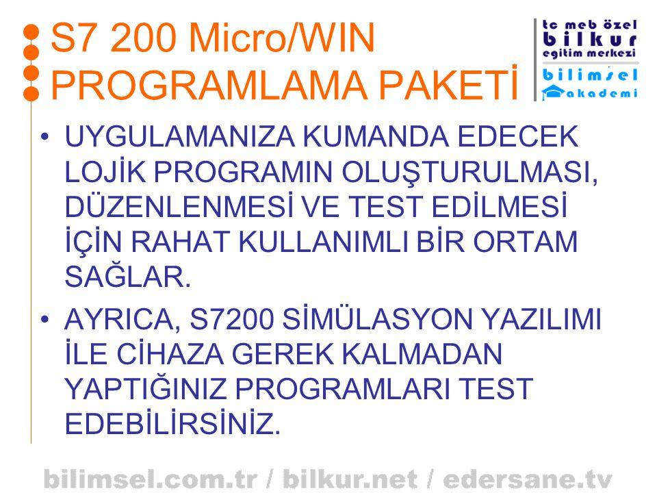 S7 200 Micro/WIN PROGRAMLAMA PAKETİ •UYGULAMANIZA KUMANDA EDECEK LOJİK PROGRAMIN OLUŞTURULMASI, DÜZENLENMESİ VE TEST EDİLMESİ İÇİN RAHAT KULLANIMLI Bİ