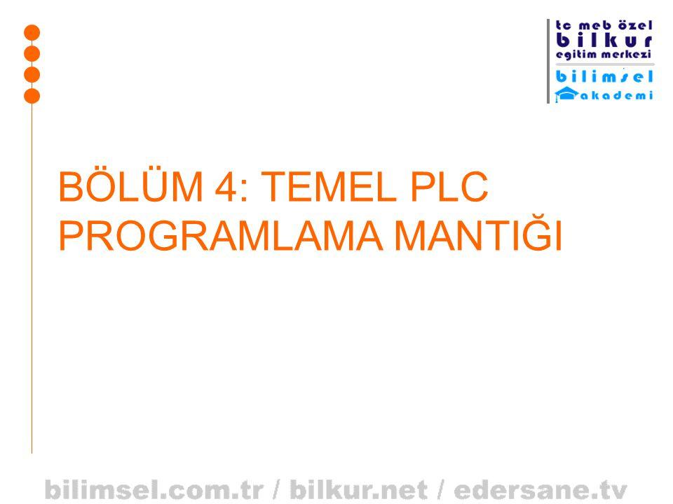 BÖLÜM 4: TEMEL PLC PROGRAMLAMA MANTIĞI
