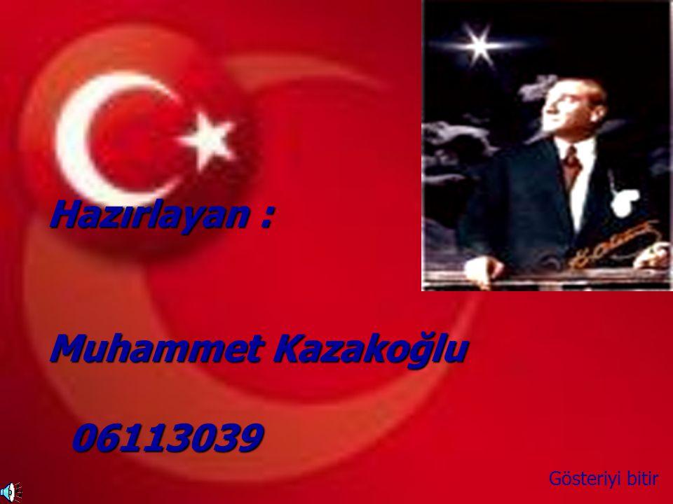 Hazırlayan : Muhammet Kazakoğlu 06113039 Gösteriyi bitir
