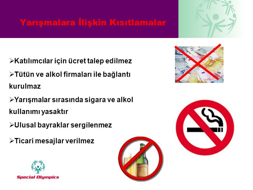 Yarışmalara İlişkin Kısıtlamalar  Katılımcılar için ücret talep edilmez  Tütün ve alkol firmaları ile bağlantı kurulmaz  Yarışmalar sırasında sigar