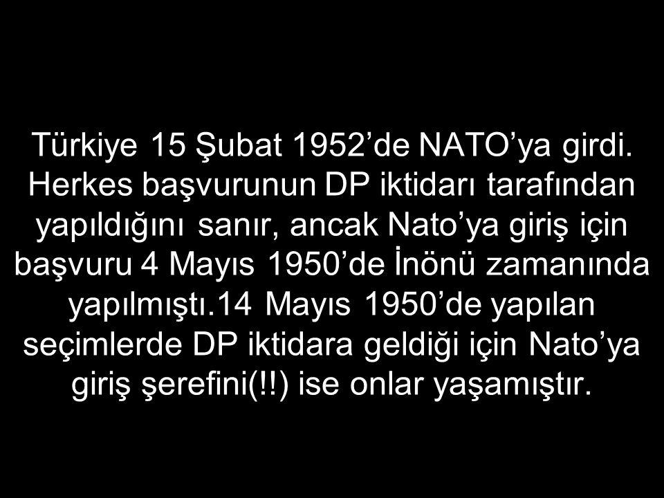 Türkiye 15 Şubat 1952'de NATO'ya girdi.