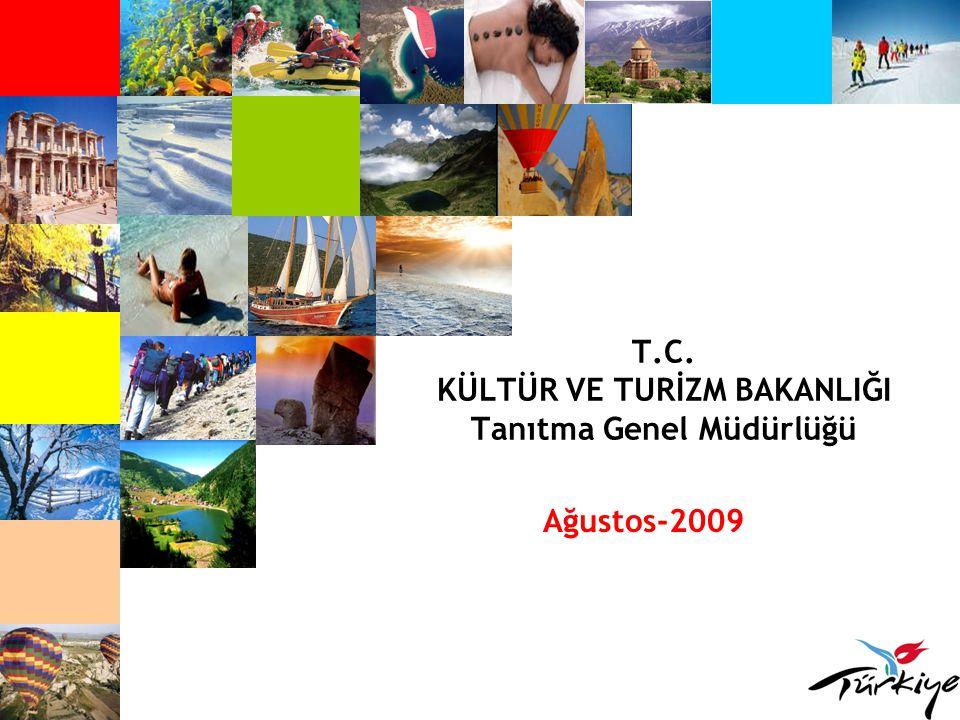 T.C. KÜLTÜR VE TURİZM BAKANLIĞI Tanıtma Genel Müdürlüğü Ağustos-2009