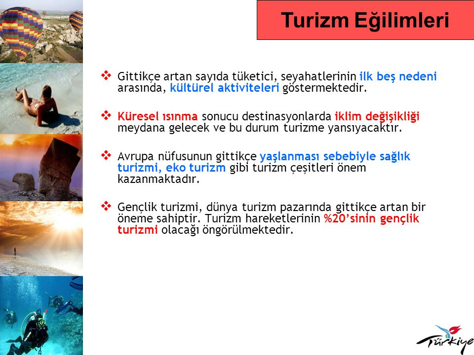 Kazakistan Pazarında Türkiye -2009 Türkiye'ye Gelen Turist Sayısı213.072 (2008) Türkiye'ye Gelen Turist Sayısındaki Yüzdelik Değişim Oranı - 2008/ 2007 % 9,1 2009 Yılı İlk 6 Aylık Türkiye'ye Varışlar ve Değişim Oranı 84.952 / % 2,5 Türkiye'ye Operasyonu Bulunan Ace.