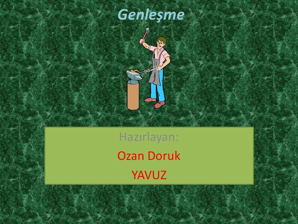 Genleşme Hazırlayan: Ozan Doruk YAVUZ
