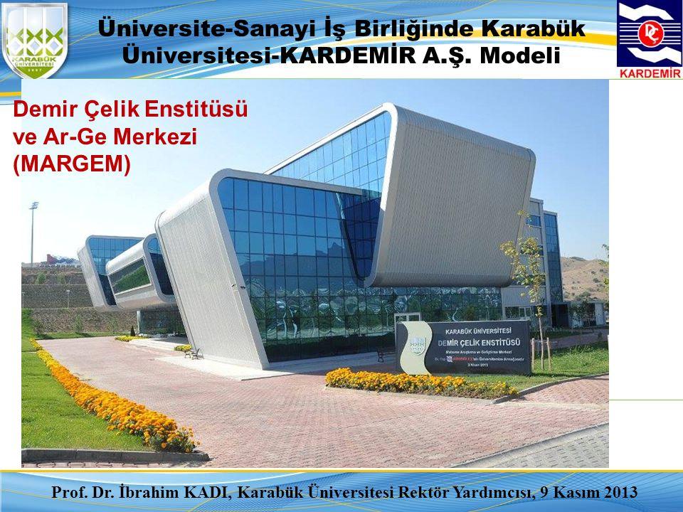Prof. Dr. İbrahim KADI, Karabük Üniversitesi Rektör Yardımcısı, 9 Kasım 2013 Demir Çelik Enstitüsü ve Ar-Ge Merkezi (MARGEM) Üniversite-Sanayi İş Birl