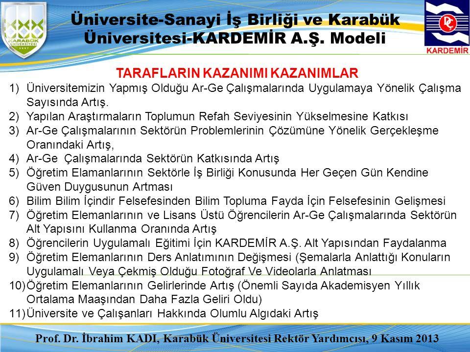 Üniversite-Sanayi İş Birliği ve Karabük Üniversitesi-KARDEMİR A.Ş. Modeli Prof. Dr. İbrahim KADI, Karabük Üniversitesi Rektör Yardımcısı, 9 Kasım 2013