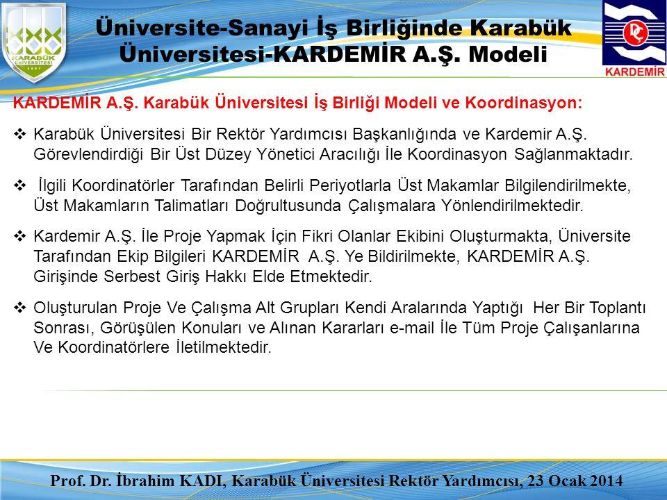 KARDEMİR A.Ş. Karabük Üniversitesi İş Birliği Modeli ve Koordinasyon:  Karabük Üniversitesi Bir Rektör Yardımcısı Başkanlığında ve Kardemir A.Ş. Göre