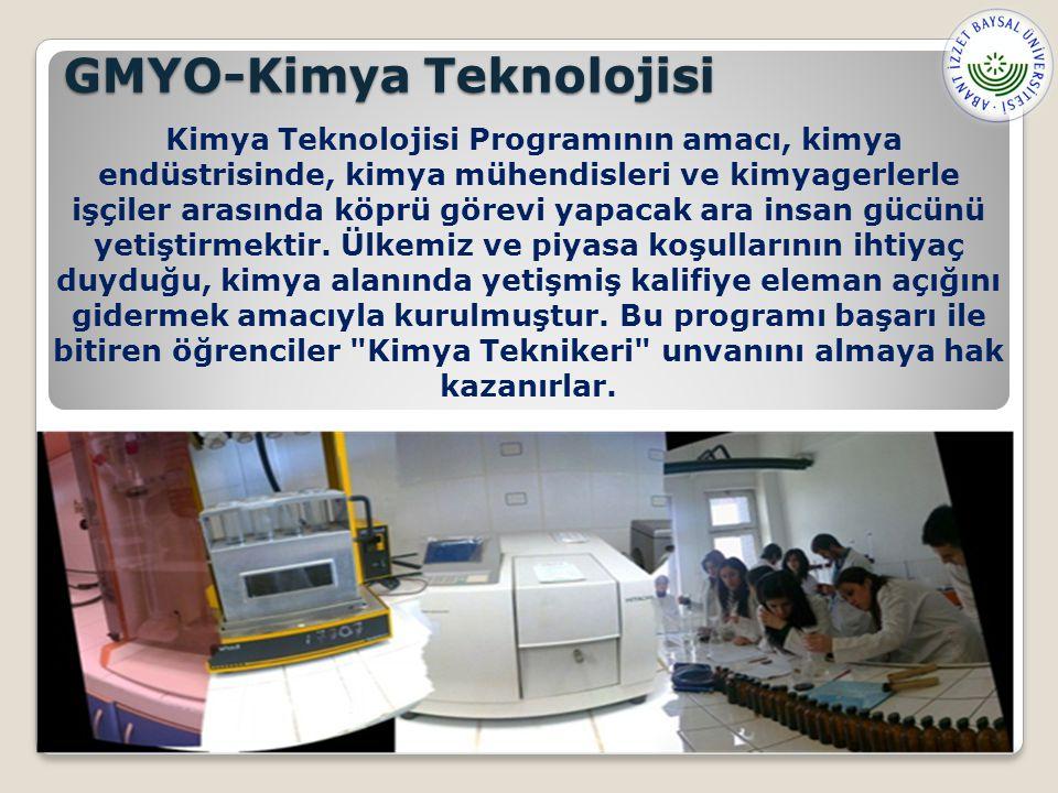 GMYO-Kimya Teknolojisi Kimya Teknolojisi Programının amacı, kimya endüstrisinde, kimya mühendisleri ve kimyagerlerle işçiler arasında köprü görevi yapacak ara insan gücünü yetiştirmektir.