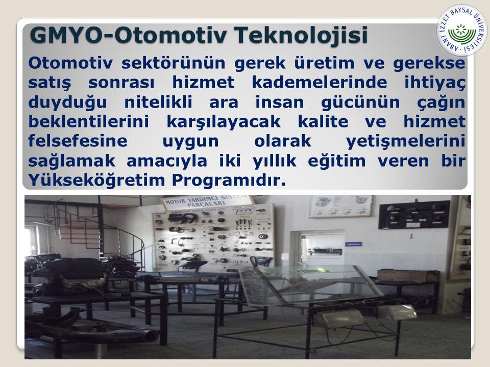 GMYO-Otomotiv Teknolojisi Otomotiv sektörünün gerek üretim ve gerekse satış sonrası hizmet kademelerinde ihtiyaç duyduğu nitelikli ara insan gücünün çağın beklentilerini karşılayacak kalite ve hizmet felsefesine uygun olarak yetişmelerini sağlamak amacıyla iki yıllık eğitim veren bir Yükseköğretim Programıdır.