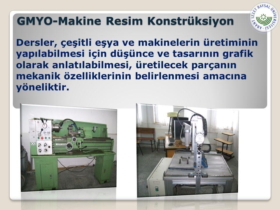 GMYO-Makine Resim Konstrüksiyon Dersler, çeşitli eşya ve makinelerin üretiminin yapılabilmesi için düşünce ve tasarının grafik olarak anlatılabilmesi, üretilecek parçanın mekanik özelliklerinin belirlenmesi amacına yöneliktir.
