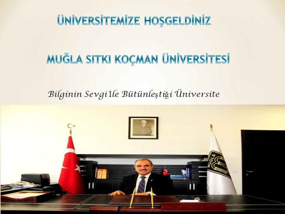 Bilginin Sevgi İ le Bütünle ş ti ğ i Üniversite