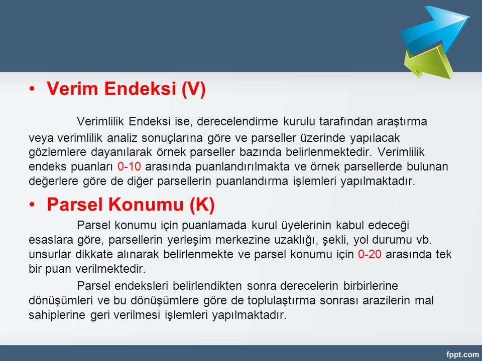 •Verim Endeksi (V) Verimlilik Endeksi ise, derecelendirme kurulu tarafından araştırma veya verimlilik analiz sonuçlarına göre ve parseller üzerinde ya